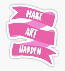 Make Art Happen Sticker
