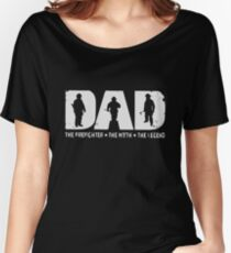 Dad The Firefighter The Myth The Legend T-shirts Women's Relaxed Fit T-Shirt
