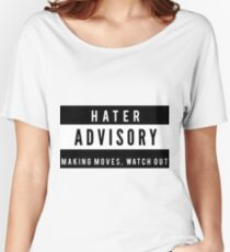 Hater Advisory  Women's Relaxed Fit T-Shirt
