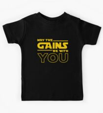 May The Gains Be With You Kids Tee