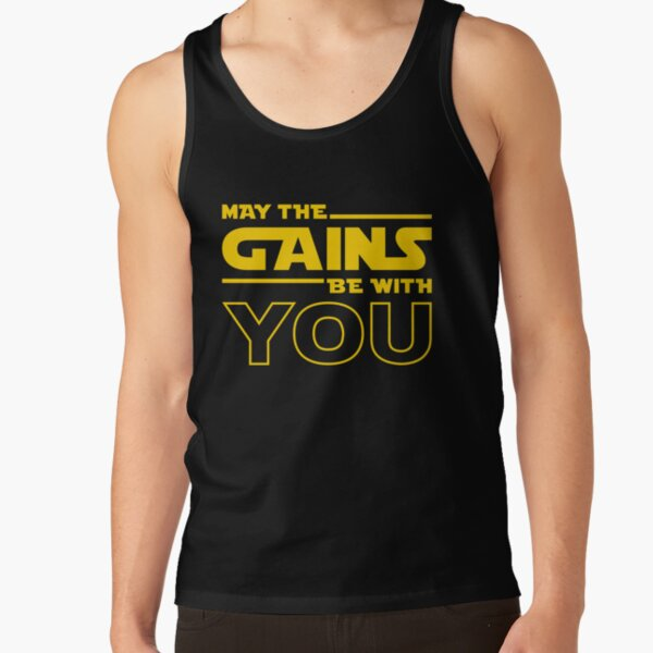 May The Gains Be With You Tank Top