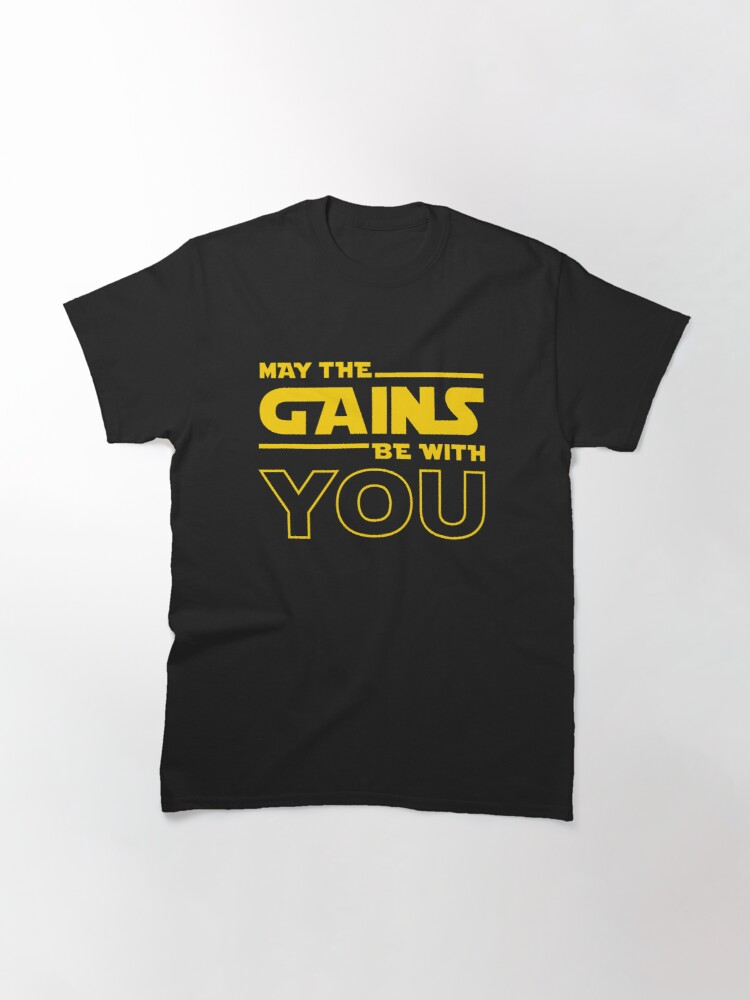 Alternate view of May The Gains Be With You Classic T-Shirt