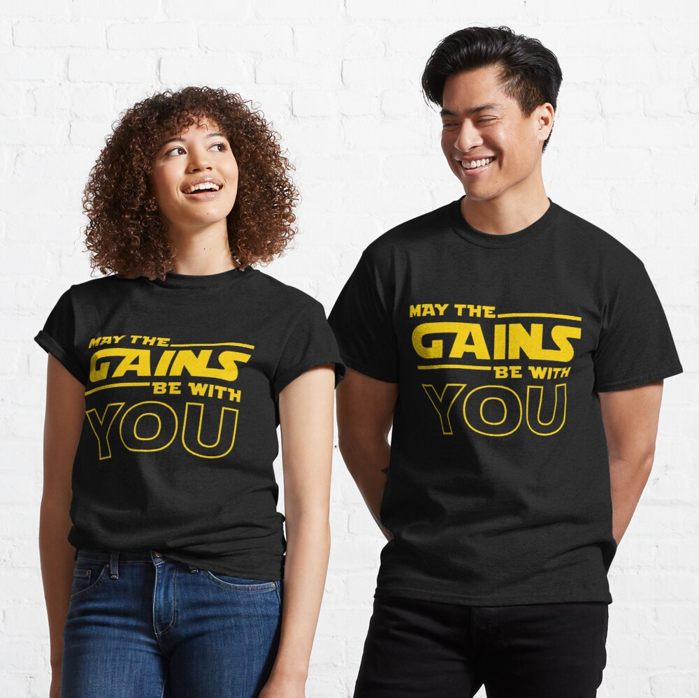 May The Gains Be With You Classic T-Shirt