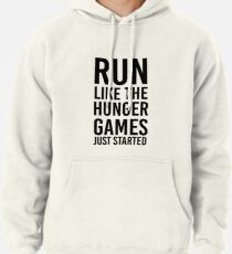 Run Like The Hunger Games Just Started Pullover Hoodie