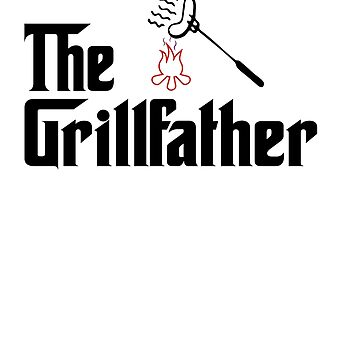 The Grillfather Barbeque and Grilling T-Shirt by goool