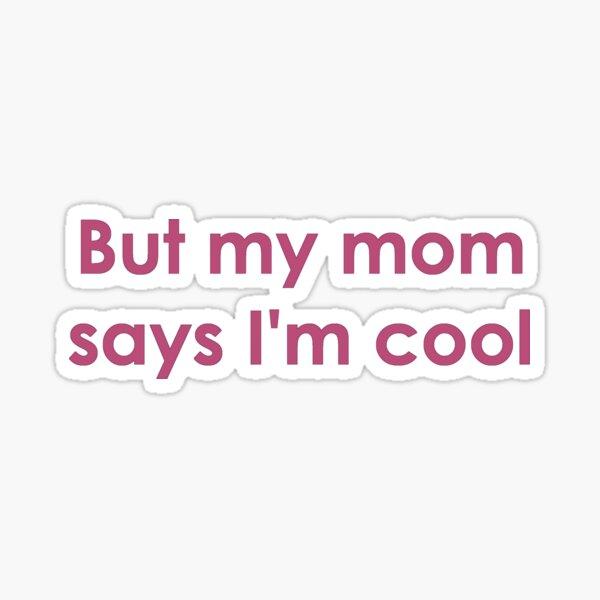 Pero mi mamá dice que soy genial Pegatina
