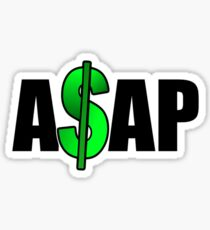 ASAP with a Dollar Sign Sticker