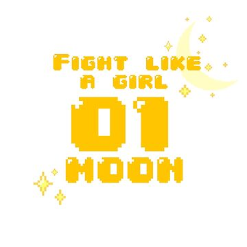 Fight Like A Girl - Moon by OkayDesigns