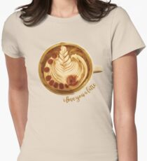 I Love You A Latte Women's Fitted T-Shirt
