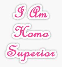 I am Homo Superior Sticker