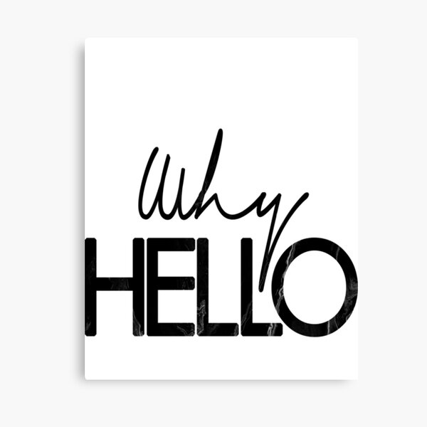 Why hello, Quote, Fashion art, Fashion print, Scandinavian art, Modern art, Wall art, Print, Minimalistic, Modern Canvas Print