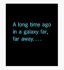 A long time ago in a galaxy far, far away. . . . Photographic Print