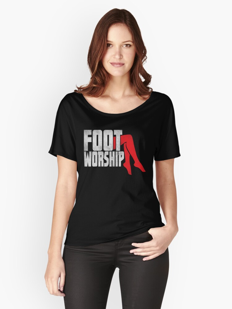 Foot Fetish Foot Worship Womens Relaxed Fit T Shirt Front