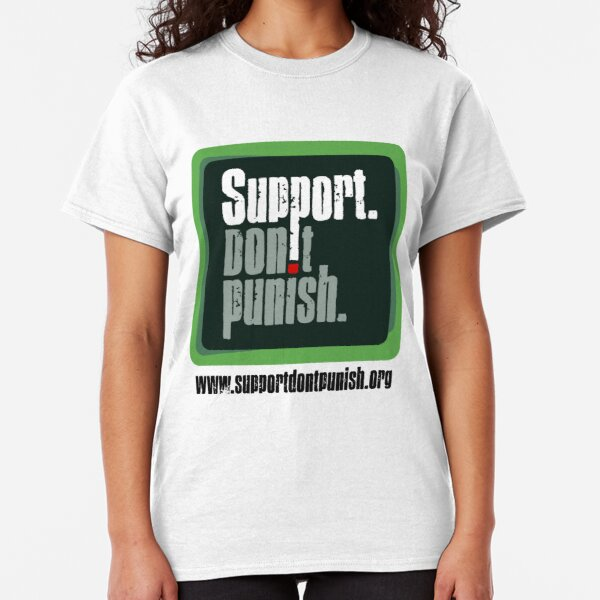 Support Don't Punish Classic T-Shirt