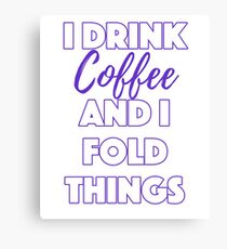 Funny Coffee and Origami Humor Canvas Print