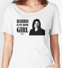 Kamala Harris IS my home girl Women's Relaxed Fit T-Shirt