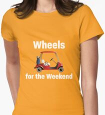 Golf Funny Design - Wheels For The Weekend Women's Fitted T-Shirt