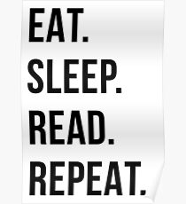 eat sleep read repeat Poster