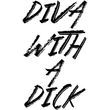 Diva With A Dick by GuyBlank