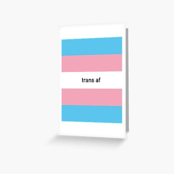 Transgender Af Greeting Card