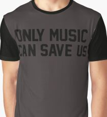 Only Music Can Save Us Graphic T-Shirt