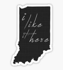 I Like it Here Indiana Sticker