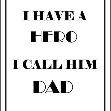 Father's day - I have a hero, I call him dad. by SimiRaghavan