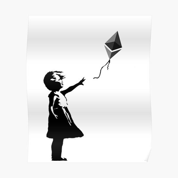 Ethereum Balloon Girl - Banksy Loves Bitcoin Series (the ORIGINAL design) Poster