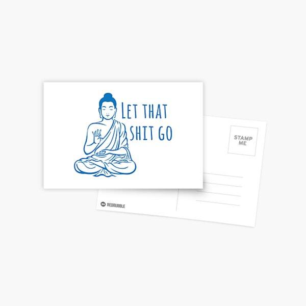 Let that shit go Postcard