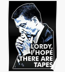 Lordy, I hope there are tapes - James Comey  Poster