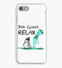 Mr. Meeseeks Quote T-shirt - You Gotta Relax - White iPhone Case/Skin