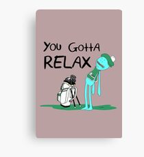 Mr. Meeseeks Quote T-shirt - You Gotta Relax - White Canvas Print