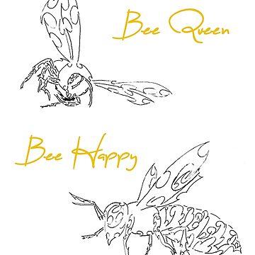 Bee Queen, Bee Happy by Tivilyn