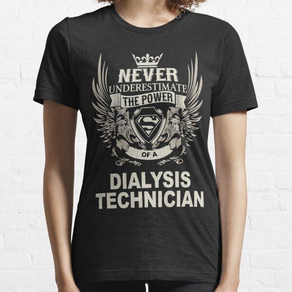 DIALYSIS TECHNICIAN Essential T-Shirt