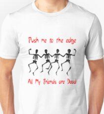 Push me to the edge  Unisex T-Shirt