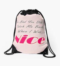Not so Nice Drawstring Bag