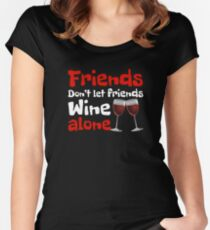 Wine Lover Friends Don't Let Friends Wine Alone Women's Fitted Scoop T-Shirt