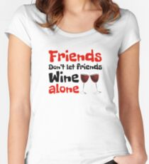 Wine Gift - Friends Don't  Let Friends Wine Alone Women's Fitted Scoop T-Shirt