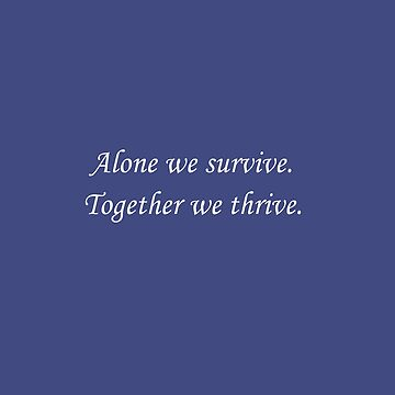Together We Thrive by mrsfrank