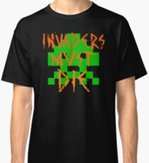 INVADERS MUST DIE I Classic T-Shirt