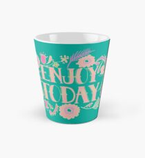 Enjoy Today  Tall Mug