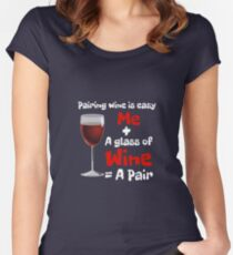 Wine Lover - Pairing Wine is Easy Women's Fitted Scoop T-Shirt