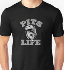 Pits Life T-shirt and Gift Items T-Shirt