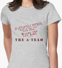 Then Maybe You Can Hire... The A-Team Women's Fitted T-Shirt
