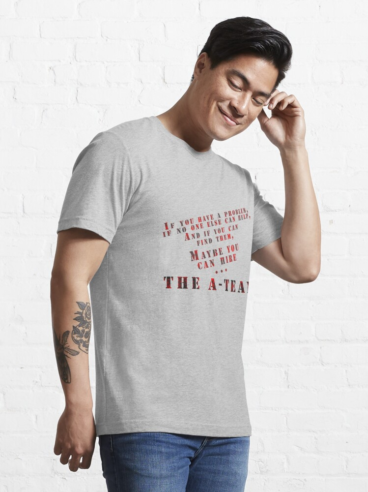 Alternate view of Then Maybe You Can Hire... The A-Team Essential T-Shirt