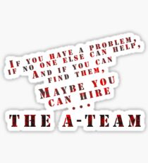 Then Maybe You Can Hire... The A-Team Sticker
