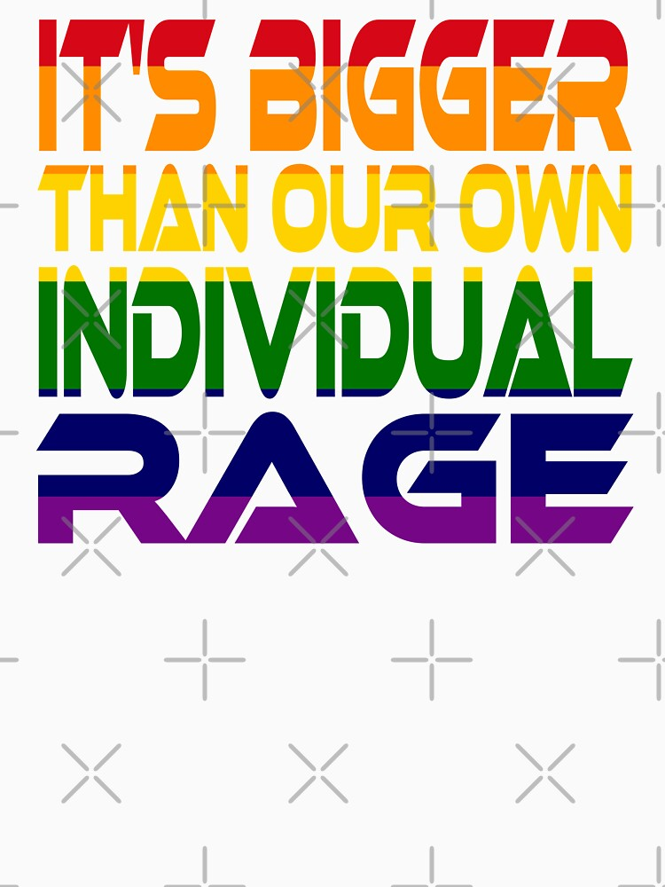 It's Bigger Than Our Own Individual Rage (Rainbow) Idium Series by carbonfibreme