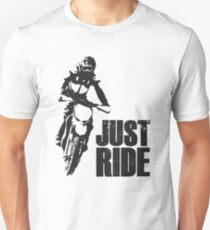Just Ride- Motorcyle Rider  Unisex T-Shirt