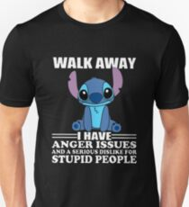 a1571b1a Walk Away I Have Anger Issues And A Serious Dislike For Stupid People Stitch  T-