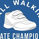 Funny Mall Walker State Champions by yelly123